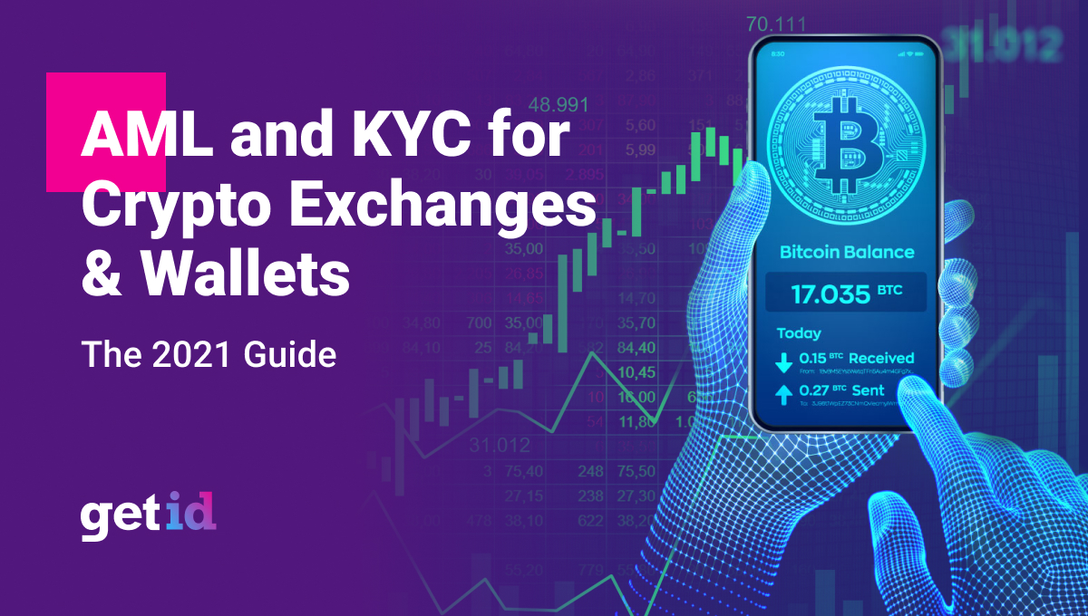 AML and KYC for Crypto Exchanges and Wallets