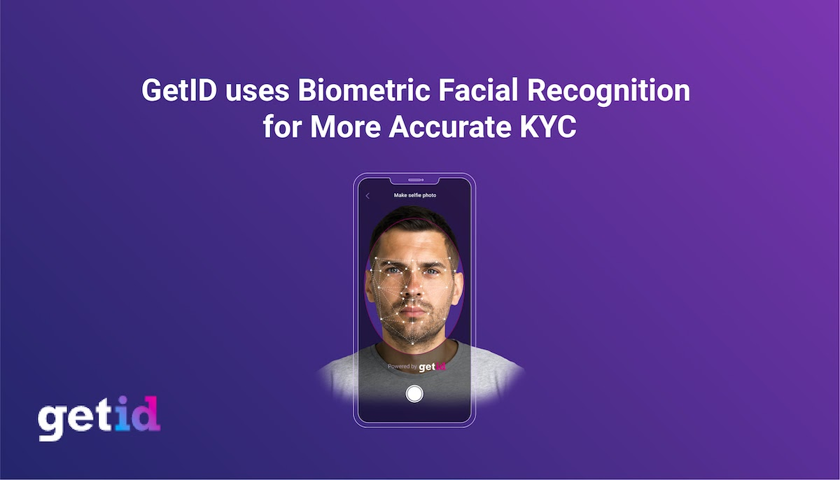 GetID uses Biometric Facial Recognition for more accurate KYC