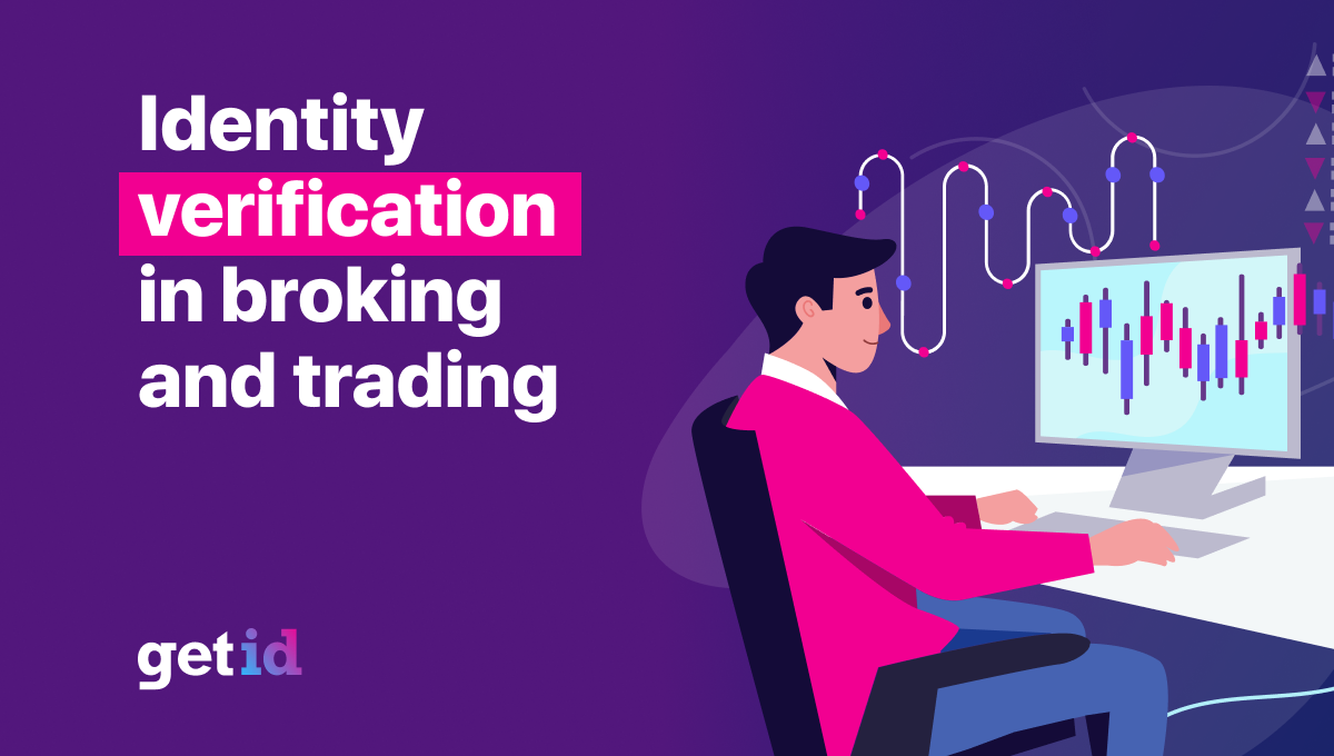 Identity Verification in Broking and Trading